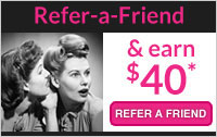 Refer-a-Friend & Earn $40!